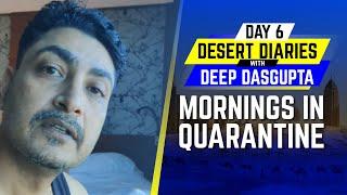 IPL 2020: Day 6 – Mornings in quarantine | Desert Diaries with Deep Dasgupta | CricTracker