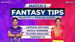 VEL vs TRA Team Prediction, 11Wickets Fantasy Cricket Tips, Women's T20 Challenge