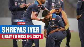 Shreyas Iyer Likely To Miss IPL 2021 Due To Dislocated Shoulder And More Cricket News