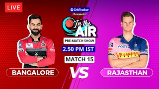 Bangalore v Rajasthan - Pre-Match Show - In the Air - Indian T20 League Match 15