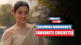Virat Kohli Or MS Dhoni? Rashmika Mandanna Reveals Her Favorite Indian Cricketer