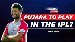 Pujara Expresses His Desire To Play In IPL, Shakib Al Hasan Makes Test Comeback & More Cricket News