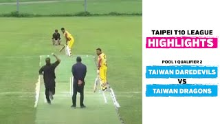 Taipei T10 League: Highlights | Taiwan Dragons vs Taiwan Daredevils | Pool 1 Qualifier 2