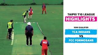 Taipei T10 League: Highlights | TCA Indians vs FCC Formosans | Semi Qualifier