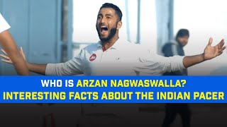 Interesting Facts About Arzan Nagwaswalla – The New Entrant In India's Test Squad as Standby Player