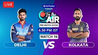 Delhi v Kolkata - Pre-Match Show - In the Air - Indian T20 League Match 16