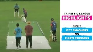 Taipei T10 League: Highlights | ICCT Smashers vs Chiayi Swingers | Match 11