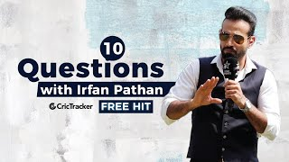 Free Hit: 10 Rapid-fire Questions with India cricketer Irfan Pathan | EP 3