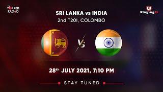 LIVE : INDIA vs SRI LANKA 2ND T20I | DIGITAL AUDIO COMMENTARY I 2021