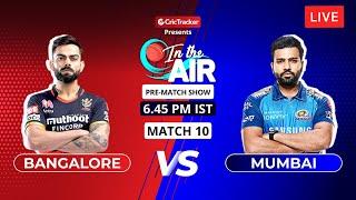 Bangalore vs Mumbai - Pre-match Show - In the Air, Indian T20 League Match 10