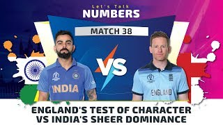 Match 38, England vs India: Let's Talk Numbers