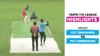 Taipei T10 League: Highlights | ICCT Smashers vs FCC Formosans | Match 10