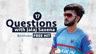 Freehit: 17 Questions with Kerala's prolific all-rounder Jalaj Saxena | EP 2