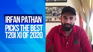 Irfan Pathan Picks The Best T20I XI & Best Cricketer of 2020 | Irfan Pathan Latest Interview