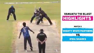 Vanuatu Blast T10 League 2020 |Match 5 | Mighty Efate Panthers vs Ifira Sharks highlights