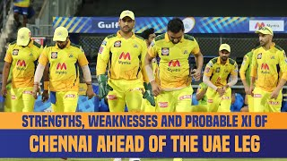 IPL 2021 UAE Leg: Strongest Playing XI Of Chennai Super Kings | CSK Strengths & Weaknesses Analysis