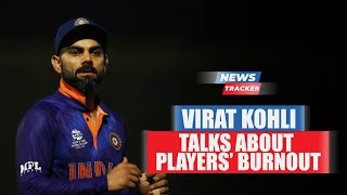 Virat Kohli Opens Up On Players' Burnout Amidst Playing In Bio-bubble