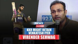 Virender Sehwag Believes KKR Might Retain Venkatesh Iyer and More News